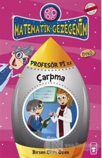 Matematik Gezegenim - Profesör Pi ile Çarpma