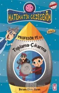Matematik Gezegenim - Profesör Pi ile Toplama - Çıkarma