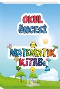 Matematik Kitabı - Okul Öncesi Kolektif