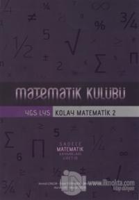 Matematik Kulübü: YGS - LYS Kolay Matematik 1 Kolektif