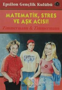 Matematik, Stres ve Aşk Acısı!