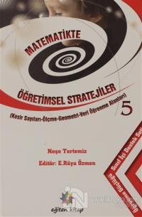 Matematikte Öğretimsel Stratejiler 5 Neşe Tertemiz