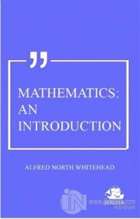 Mathematics: An Introduction Alfred North Whitehead