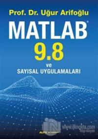 Matlab 9.8 ve Sayısal Uygulamaları