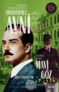 Mavi Göz - Türkler'in Sherlock Holmes'i Amanvermez Avni Altıncı Kitap