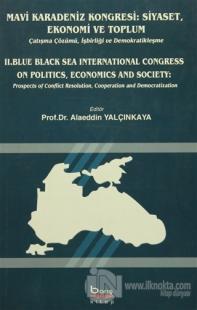 Mavi Karadeniz Kongresi: Siyaset, Ekonomi ve Toplum / Blue Black Sea International Congress On Politics, Economics and Society
