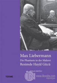 Max Liebermann: Resimde Hayal Gücü