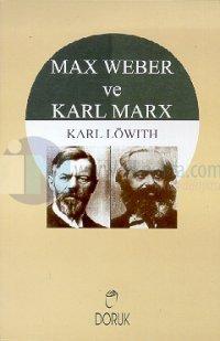 Max Weber ve Karl Marx %25 indirimli Karl Löwith