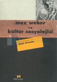 Max Weber Ve Kültür Sosyolojisi