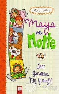 Maya ve Motte - Seni Yaramaz Tüy Yumağı