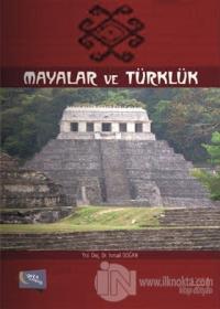 Mayalar ve Türklük (Ciltli)