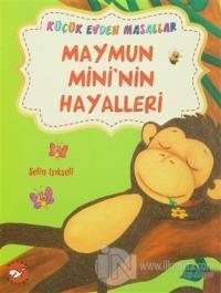 Maymun Mini'nin Hayalleri / Mırnav'ın Yeni Arkadaşı (İki Kitap Birarada)