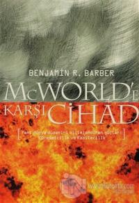 McWorld'e Karşı Cihad: Küreselleşme ve Kabilecilik Dünyayı Nasıl Yeniden Şekillendiriyor