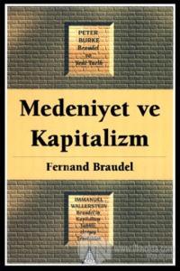 Maddi Medeniyet ve Kapitalizm %25 indirimli Fernand Braudel