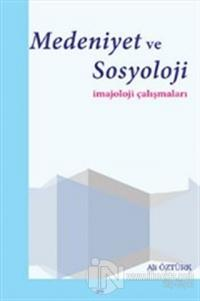 Medeniyet ve Sosyoloji İmajoloji Çalışmaları