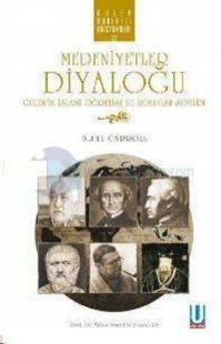 Medeniyetler Diyaloğu Gülen'in İslami Öğretisi ve Hümanist Söylem