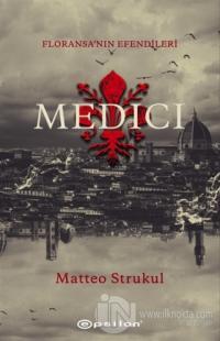 Medici - Floransa'nın Efendileri Matteo Strukul