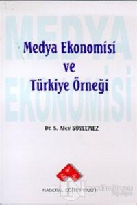 Medya Ekonomisi ve Türkiye Örneği %25 indirimli Alev Sönmez