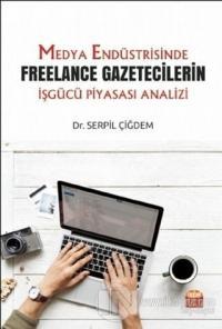 Medya Endüstrisinde Freelance Gazetecilerin İşgücü Piyasası Analizi