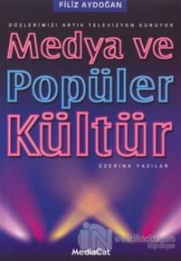 Medya ve Popüler Kültür Üzerine Yazılar