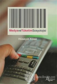 Medya ve Tüketim Sosyolojisi