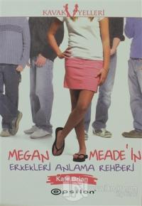 Megan Meade'in Erkekleri Anlama Rehberi
