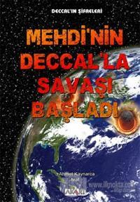 Mehdi'nin Deccal'la Savaşı Başladı