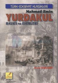 Mehmed Emin Yurdakul Hayatı ve Eserleri
