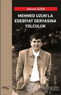 Mehmed Uzun'la Edebiyat Deryasına Yolculuk