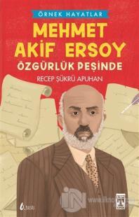 Mehmet Akif Ersoy -Özgürlük Peşinde