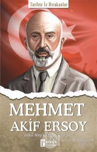 Mehmet Akif Ersoy - Tarihte İz Bırakanlar