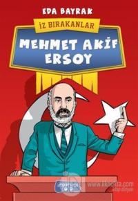 Mehmet Akif Ersoy - İz Bırakanlar