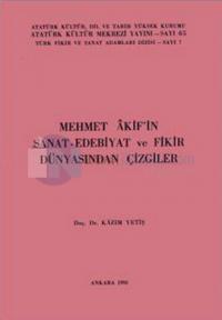 Mehmet Akif'in Sanat-Edebiyat ve Fikir Dünyasından Çizgiler