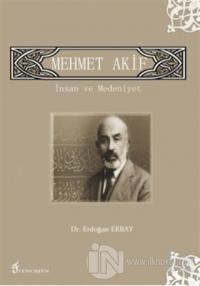 Mehmet Akif - İnsan ve Medeniyet