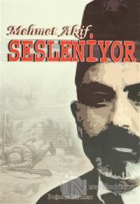 Mehmet Akif Sesleniyor