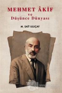 Mehmet Akif ve Düşünce Dünyası