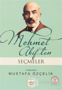 Mehmet Akif'ten Seçmeler (Milli Eğitim Bakanlığı İlköğretim 100 Temel Eser)