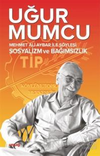 Mehmet Ali Aybar ile Söyleşi Sosyalizm ve Bağımsızlık