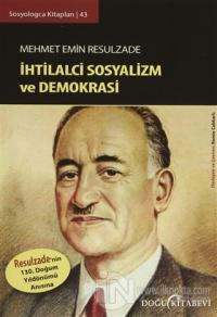 Mehmet Emin Resulzade : İhtilalci Sosyalizm ve Demokrasi
