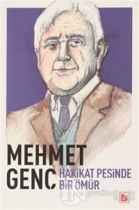 Mehmet Genç Hakikat Peşinde Bir Ömür