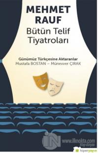 Mehmet Rauf Bütün Telif Tiyatroları Mustafa Bostan