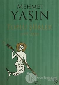 Mehmet Yaşın Toplu Şiirler (1977 - 2002)