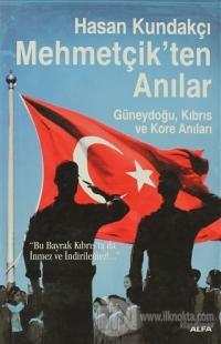 Mehmetçik'ten Anılar