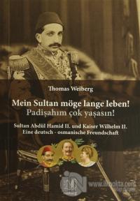 Mein Sultan Möge Lange Leben! Padişahım Çok Yaşasın!