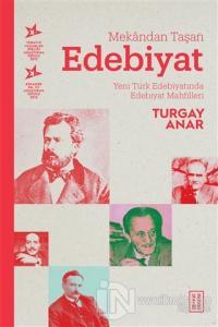 Mekandan Taşan Edebiyat Turgay Anar