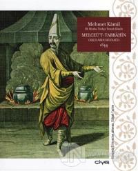 Melceü't-Tabbahin - Aşçıların Sığınağı 1844 (Ciltli)