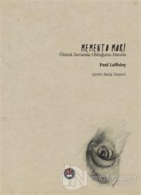 Memento Mori - Ölmek Zorunda Olduğunu Hatırla