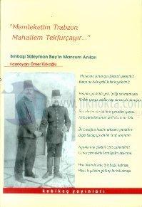 Memleketim TrabzonMahallem TekfurçayırBinbaşı Süleyman Bey'in Manzum Anıları