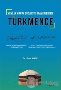 Memluk Kıpçak Sözlük ve Gramerlerinde Türkmence