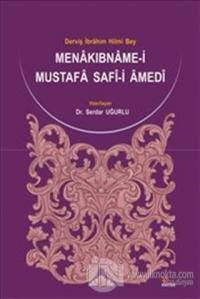 Menakıbname-i Mustafa Safi-i Amedi: Derviş İbrahim Hilmi Bey Uğurlu